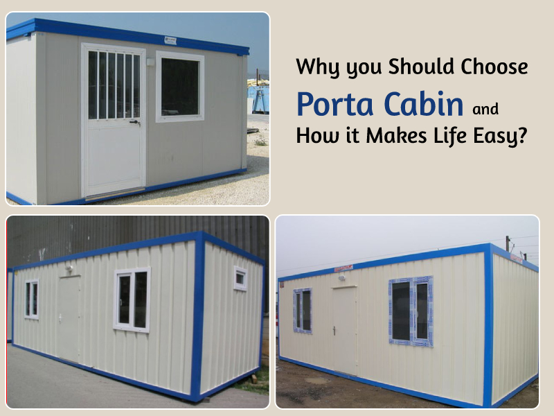 Why you Should Choose Porta Cabin and How it Makes Life Easy